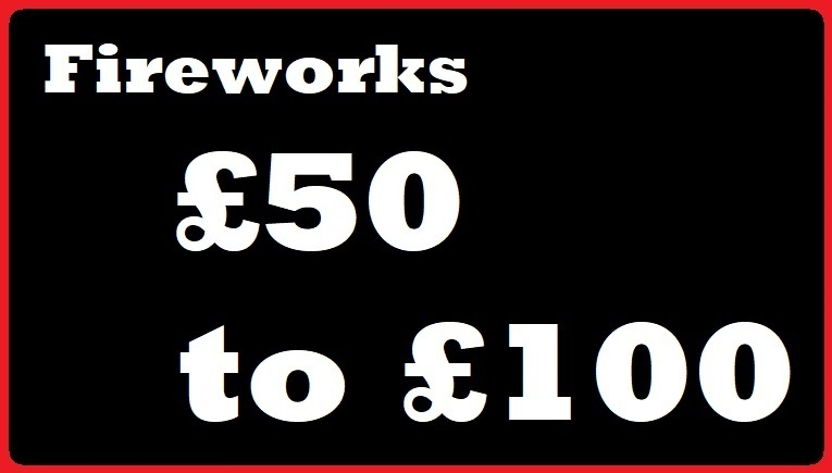 Fireworks £50 to £100