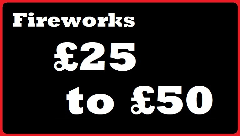 Fireworks £25 to £50